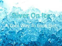 Silver on ice - A cool way to look hot  by Russell Kane via slideshare