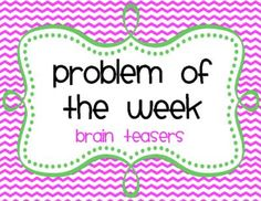 Brain Teasers- Problem of the Week from Ms Third Grade on TeachersNotebook.com -  (34 pages)  - This is a 34 page brain teaser packet. I use one each week as a P.O.W (problem of the week). My students really look forward to the new brain teaser each week.   An answer key is provided.