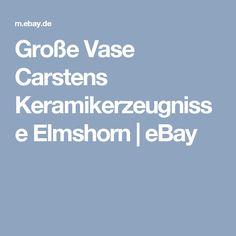 Große Vase Carstens Keramikerzeugnisse Elmshorn | eBay