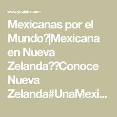 Mexicanas por el Mundo🌎|Mexicana en Nueva Zelanda🇳🇿Conoce Nueva Zelanda#UnaMexicanaenNuevaZelanda - YouTube Youtube, World, New Zealand, Ireland, Mexican, Youtubers, Youtube Movies