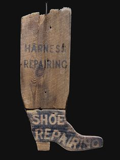 Daryl McMahon. Repro 19th century sign for harness/shoe repairing. Old wood, found metal strapping and antique square nails. Not normally a fan of repro, but this is beautiful!