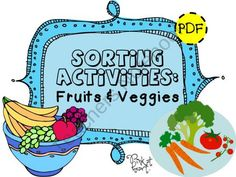 Sorting Activities: Fruits & Veggies product from Pink-at-heart on TeachersNotebook.com