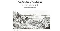 First Families of New France BOUCHER - DROUIN - Ancestors of Goodroads and Jubers Lawrence E Molumby lmolumby@dcaccess.net October 2011 In some circles, it is a matter of great pride to say that one's ancestors came over on the Mayflower. Some Virginians really want you to know that they are
