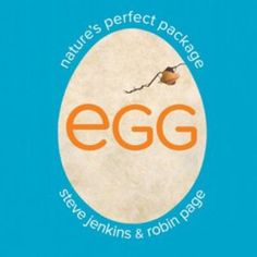 8/12/15 - Egg: Nature's Perfect Package by Steve Jenkins & Robin Page