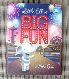 Children's Book: Little Elliot, Big Fun - Book Review on Two Classy Chics Blog.