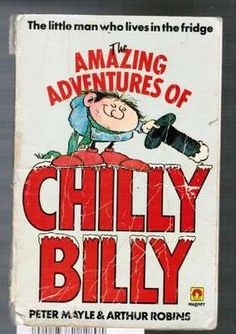 The Amazing Adventures of Chilly Billy, Peter Mayle FOR MICHELE!  IT COULD BE A REALLY CHEAP GIFT IF YOU COULD FIND MY COPY!