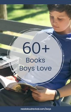 60+ books for boys of all ages  If you have a boy in your life who doesn't love reading (yet!), try something from this list!