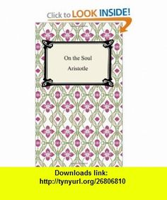 On the Soul (9781420927504) Aristotle, J. A. Smith , ISBN-10: 1420927507  , ISBN-13: 978-1420927504 ,  , tutorials , pdf , ebook , torrent , downloads , rapidshare , filesonic , hotfile , megaupload , fileserve