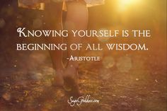 Knowing yourself is the beginning of all wisdom. #LifeQuotes