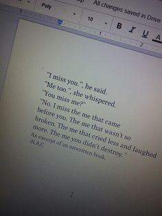I miss the me that came before you.