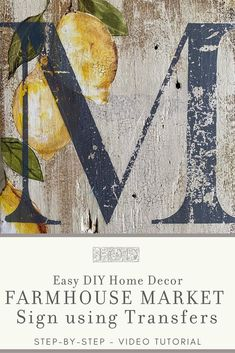porch paint ideas Don't you just love distressed wooden signs? Here's an easy tutorial on how to make your own vintage market sign with bonus bursts of lemon drops! Country Farmhouse Decor, Farmhouse Chic, Farmhouse Ideas, Vintage Farmhouse, Diy Home Decor Projects, Decor Crafts, Craft Projects, Craft Ideas