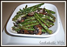 Roasted Green Beans with Mushrooms, Balsamic and Parmesan, drool!!!!