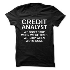 When we are done Credit Analyst T-Shirts, Hoodies. BUY IT NOW ==► https://www.sunfrog.com/No-Category/When-we-are-done--Credit-Analyst.html?id=41382