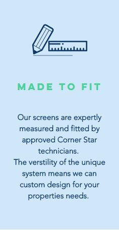 Our Flyscreens are made to fit