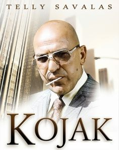 Telly Savalas as Kojak.