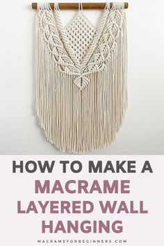 Learn how to make your own boho Macrame piece and choose from 15 gorgeous DIY layered Macrame wall hanging tutorials for beginners or challenge yourself with a more intermediate project! Have you always dreamed of making your own gorgeous layered Macrame wall hanging? Then this blog post is just what you needed! Luckily, there are plenty of tutorials to choose from and we can't wait to see which one you pick! #macrame #macramewallhanging #macramepatterns