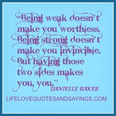 Being Weak.. - Love Quotes And Sayings