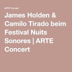 James Holden & Camilo Tirado beim Festival Nuits Sonores   ARTE Concert