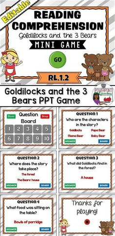 "Engage students with this fun, interactive reading comprehension game. In this mini game, students must answer questions about the book ""Goldilocks and the 3 Bears "". Because there are so many different versions of this story,  this game is editable so th"