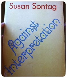 Against Interpretation, Susan Sontag. Funky type edition. (Delta, second printing, 1966.)