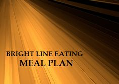 Bright Line Eating Meal Plan: A Guide For Eating The Bright Line Way
