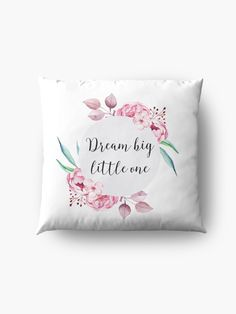 Dream Big Little One Girl Nursery Decor in Floral Pink Floor Pillow #baby #nursery #nurserydecor #dreambiglittleone #babygirl #newborn #kidsroom #throwpillows