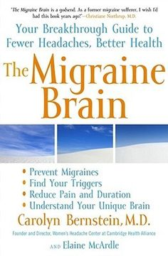 The Migraine Brain: The Breakthrough Guide for Healing Your Headache - 4 stars