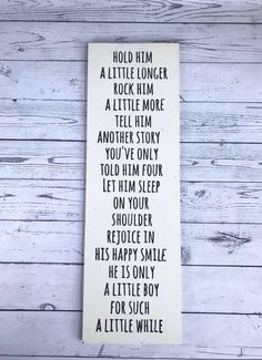 Hold Him a Little Longer Boy Nursery Sign. Boy Nursery Wall Decor. Boy Baby Shower Gift. Boy Nursery. Mom of Boys Sign. Boys Room Quote. by BlairMade on Etsy https://www.etsy.com/listing/528672671/hold-him-a-little-longer-boy-nursery