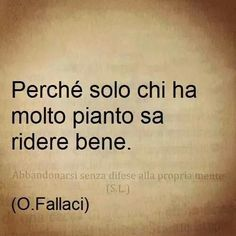 Oriana Be Different. Words Quotes, Book Quotes, Wise Words, Me Quotes, Sayings, Italian Phrases, Italian Quotes, Very Inspirational Quotes, Forever Book