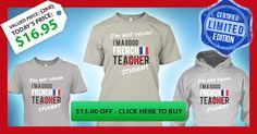 Never Drunk, I'm A Good French Teacher! Or maybe A Good French Student...  Normally $29, but since you love (or not) Not Drunk Good French Teacher or Student , you can get yours today for only $16.95 AND it is a collector's item! Limited Edition! These are only available for 14 Days!