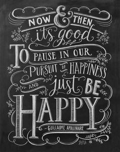 The perfect motivational gift for you or someone you love, Guillaume Apollinaire's quote reminds us that being happy is most important.