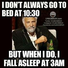 Every freaking night!!!!