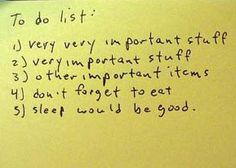 OMG - this funny sticky note is SOOOO me!!  My To-do-list #ppgfunny
