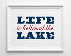 Life is Better at the Lake, Nautical Decor, Cottage Decor, Lake House Art, Summer Decor, Navy Red and White Decor, Cottage Hostess Gift by SweetPeonyPress on Etsy https://www.etsy.com/listing/197032863/life-is-better-at-the-lake-nautical
