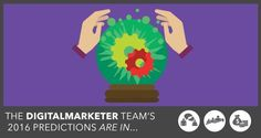 2016 Digital Marketing Predictions The New Definition of Branding  by Digital Marketer #SmallBiz