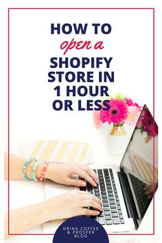 How to open a Profitable Online Store with Shopify in 1 hour or Less