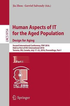 Human Aspects of It for the Aged Population: Design for Aging; Second International Conference, Itap 2016, Held A...