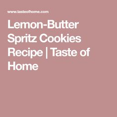 Lemon-Butter Spritz Cookies Recipe | Taste of Home