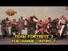Team Fortress 2: The Anime (Intro 1) #games #teamfortress2 #steam #tf2 #SteamNewRelease #gaming #Valve