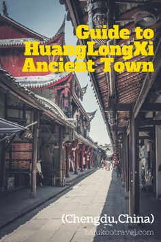 HuangLongXi Ancient Town is one of the Top Ten ancient towns in Chengdu (Sichuan, China). Read on for more travel ideas and tips of this scenic town. China Travel Guide, Asia Travel, Travel Goals, Travel Tips, Chengdu, Chinese Culture, Travel Essentials, Travel Destinations, Adventure
