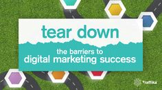 Introducing the 7 barriers preventing businesses from achieving digital success. Web Analytics, Tear Down, Accounting, Digital Marketing, Blogging, Infographic, Success, Social Media, Infographics
