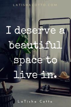 I deserve a beautiful space to live in! Positive Vibes, Positive Quotes, Great Quotes, Inspirational Quotes, Interior Design Quotes, I Deserve, Positive Affirmations, Law Of Attraction, Self Help