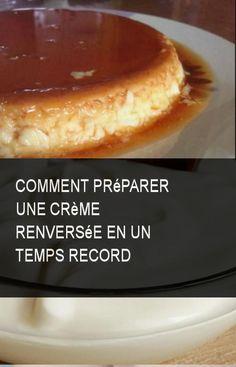 Comment préparer une crème renversée en un temps record #Comment #Preparer #Prepare #Creme #Pare #Temps #Vers #Reparer