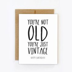 "Funny birthday card. ""You're Not Old, You're Just Vintage"" greeting card. Digital file for instant download. #LitaPalas #vintage"
