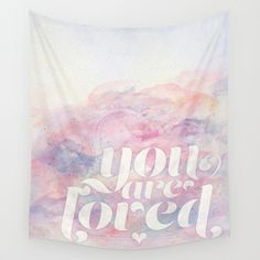 You Are Loved Pastel Watercolors Wall Tapestry