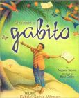 My Name Is Gabito: The Life of Gabriel Garcia Marquez by Monica Brown