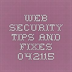 Web Security Tips and fixes 042115