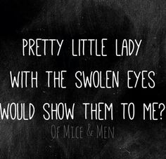 Quotes From Of Mice And Men Of Mice And Men  Everything Amazing Bands ^ Pinterest  Mice .