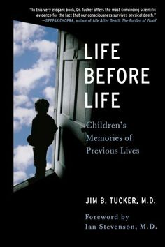 I would like to read ----------------------------------- Life Before Life: Children's Memories of Previous Lives by Jim Tucker. $11.24. Save 25%!