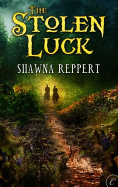 cover art for my novel The Stolen Luck coming out in May from Carina Press.  Author site: www.Shawna-Reppert.com